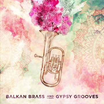 Balkan Brass & Gypsy Grooves