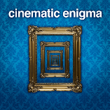 Cinematic Enigma