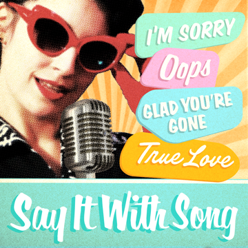 Say it with Song