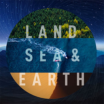 Land, Sea and Earth