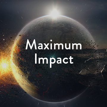 A large grey planet in space with white text, 'Maximum Impact'
