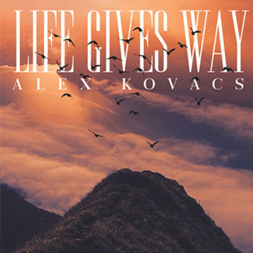 life gives way alex kovacs audio network new releases
