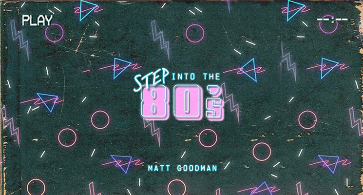 Step Into The 80s Matt Goodman Audio Network 80s music for film and tv