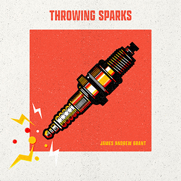 Throwing Sparks James Grant
