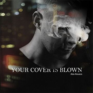 your cover is blown