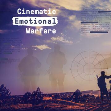 Cinematic Emotional Warfare