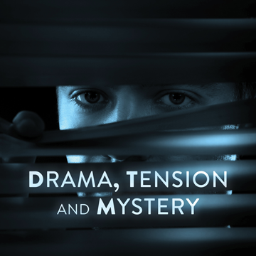 Drama, Tension & Mystery
