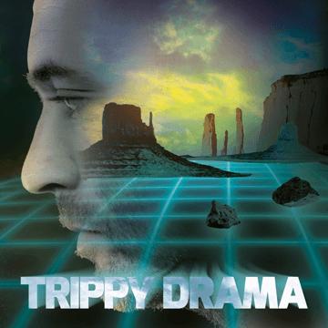 Trippy Drama